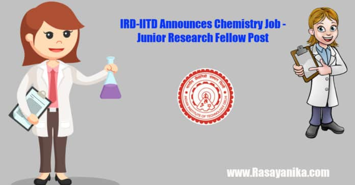 IRD-IITD Announces Chemistry Job - Junior Research Fellow Post