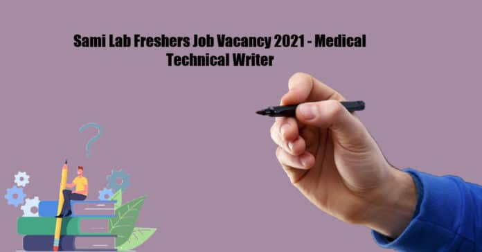 Sami Lab Freshers Job Vacancy 2021 - Medical Technical Writer
