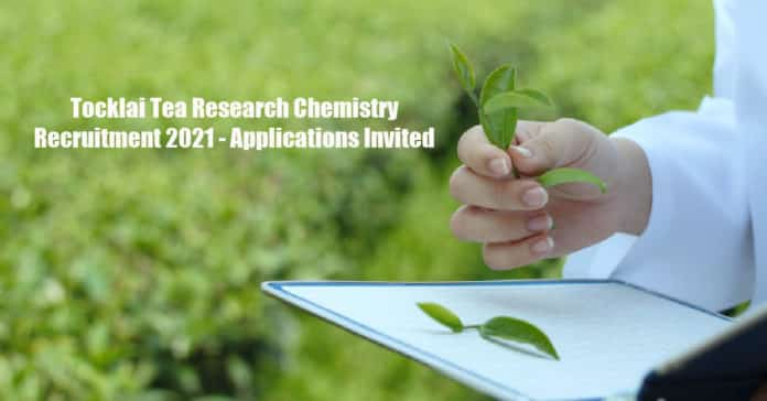 Tocklai Tea Research Chemistry Recruitment 2021 - Applications Invited
