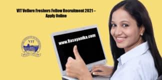 VIT Vellore Freshers Fellow Recruitment 2021 – Apply Online