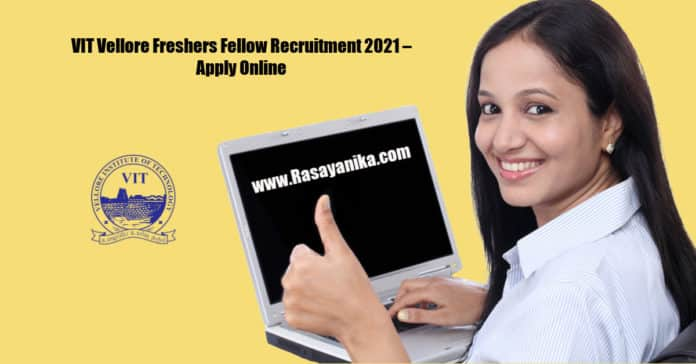 VIT Vellore Freshers Fellow Recruitment 2021 – Apply Online
