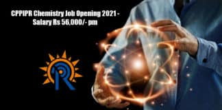 CPPIPR Chemistry Job Opening 2021 - Salary Rs 56,000/- pm