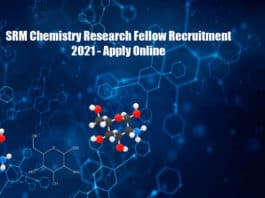 SRM Chemistry Research Fellow Recruitment 2021 - Apply Online