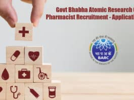Govt Bhabha Atomic Research Centre Pharmacist Recruitment - Application Details