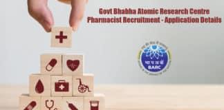 Govt Bhabha Atomic Research Centre Pharmacist Recruitment - Application Details