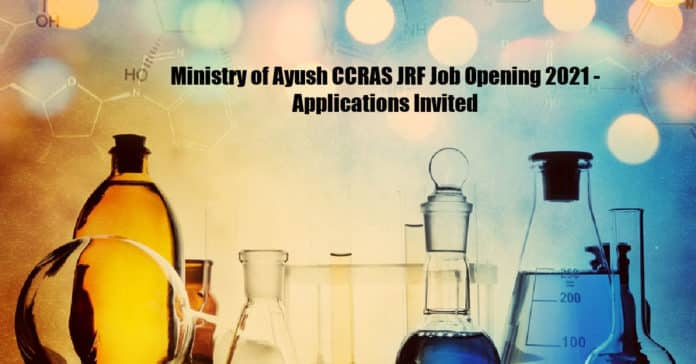 Ministry of Ayush CCRAS JRF Job Opening 2021 - Applications Invited