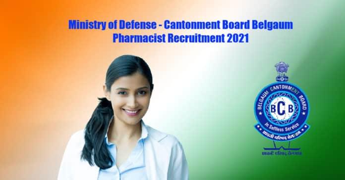Ministry of Defense - Cantonment Board Belgaum Pharmacist Recruitment 2021