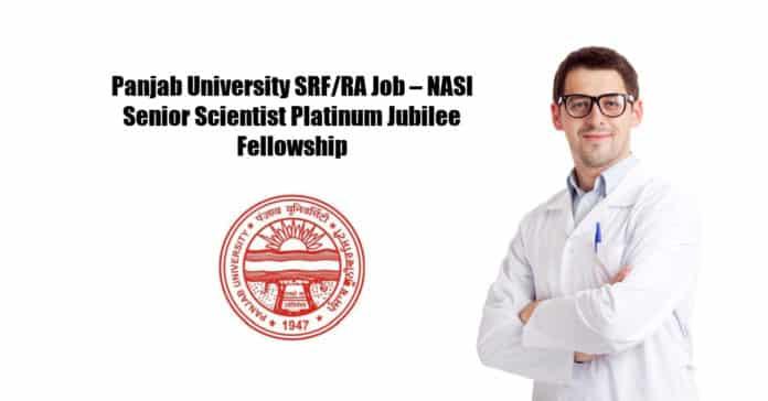 Panjab University SRF/RA Job – NASI Senior Scientist Platinum Jubilee Fellowship