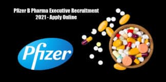 Pfizer B Pharma Executive Recruitment 2021 - Apply Online