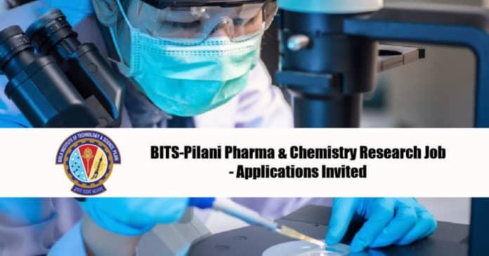 BITS-Pilani Pharma & Chemistry Research Job - Applications Invited