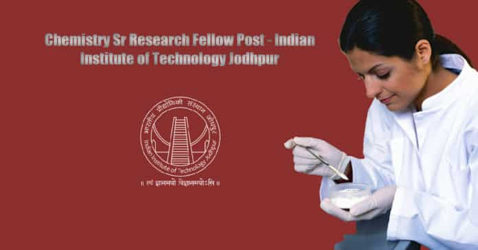 Chemistry Sr Research Fellow Post - Indian Institute of Technology Jodhpur