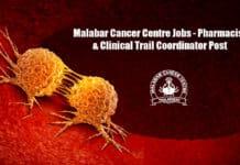 Malabar Cancer Centre Jobs - Pharmacist & Clinical Trail Coordinator Post
