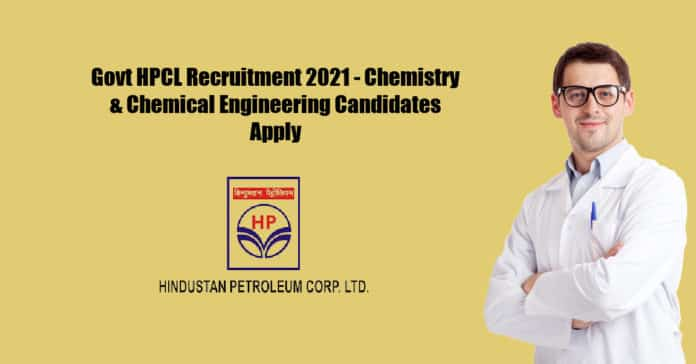 Govt HPCL Recruitment 2021 - Chemistry & Chemical Engineering Candidates Apply