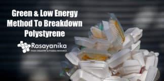 Green Technology To Breakdown Polystyrene