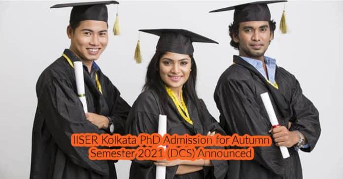 IISER Kolkata PhD Admission for Autumn Semester 2021 (DCS) Announced