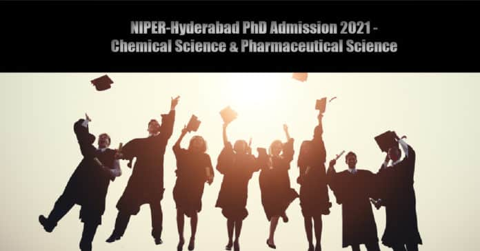 NIPER-Hyderabad PhD Admission 2021 - Chemical Science & Pharmaceutical Science