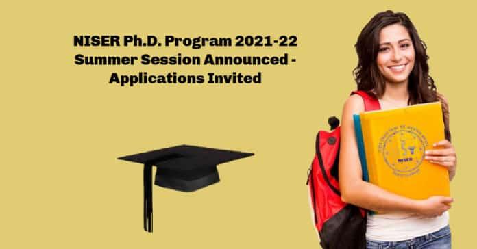 NISER Ph.D. Program 2021-22 Summer Session Announced - Applications Invited