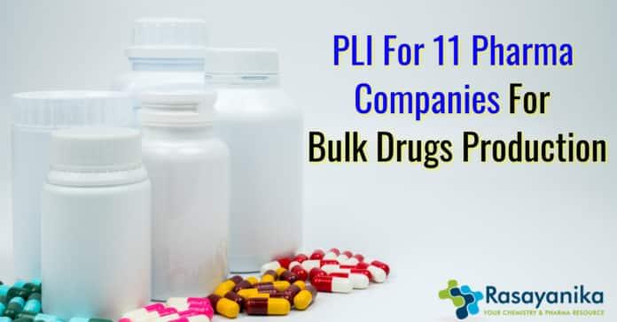 PLI for 11 Pharmaceutical Companies: 11 drug makers to produce bulk drugs under the scheme
