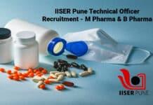 IISER Pune Technical Officer Recruitment - M Pharma & B Pharma