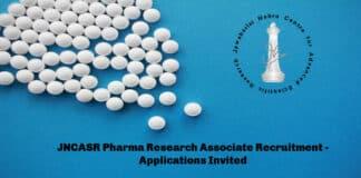 JNCASR Pharma Research Associate Recruitment - Applications Invited