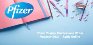 Pfizer Pharma Publications Writer Vacancy 2021 - Apply Online