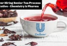 Unilever Hiring Senior Tea Process Executive - Chemistry & Pharma