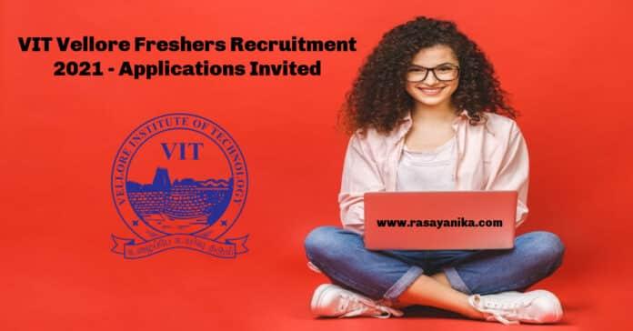 VIT Vellore Freshers Recruitment 2021 - Applications Invited