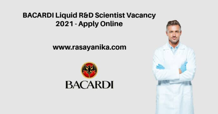 BACARDI Liquid R&D Scientist Vacancy 2021 - Apply Online