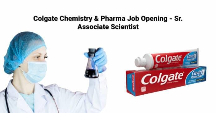 Colgate Chemistry & Pharma Job Opening - Sr. Associate Scientist