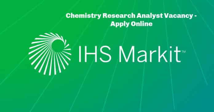 IHS Markit Chemistry Research Analyst Vacancy - Apply Online