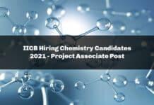 IICB Hiring Chemistry Candidates 2021 - Project Associate Post