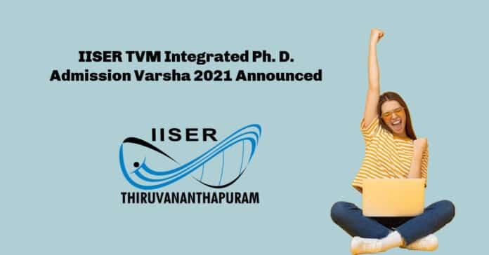 IISER TVM Integrated Ph. D. Admission Varsha 2021 - Applications Invited