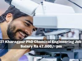 IIT Kharagpur PhD Chemical Engineering Job - Salary Rs 47.000/- pm