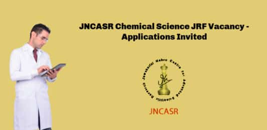 JNCASR Chemical Science JRF Vacancy - Applications Invited