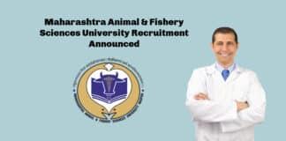 Maharashtra Animal & Fishery Sciences University Recruitment Announced