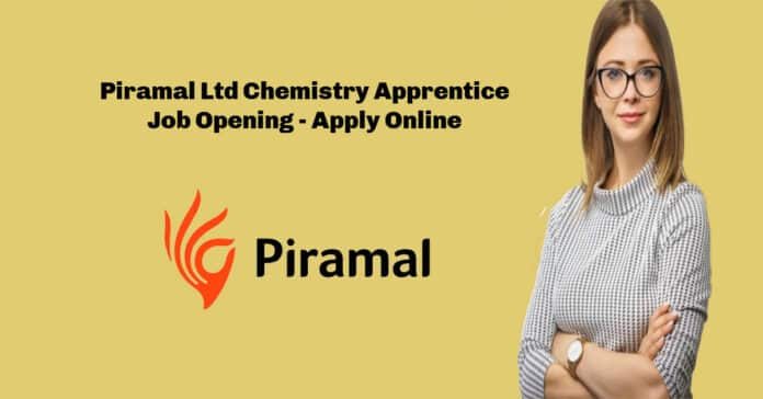 Piramal Ltd Chemistry Apprentice Job Opening - Apply Online
