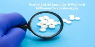 Piramal Ltd QA Executive - B Pharma & M Pharma Candidates Apply