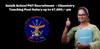 Sainik School PGT Recruitment – Chemistry Teaching Post Salary up to 47,600/- pm