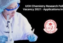 UOH Chemistry Research Fellow Vacancy 2021 - Applications Invited