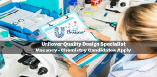 Unilever Quality Design Specialist Vacancy - Chemistry Candidates Apply