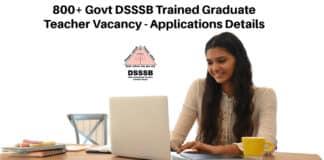 800+ Govt DSSSB Trained Graduate Teacher Vacancy - Applications Details