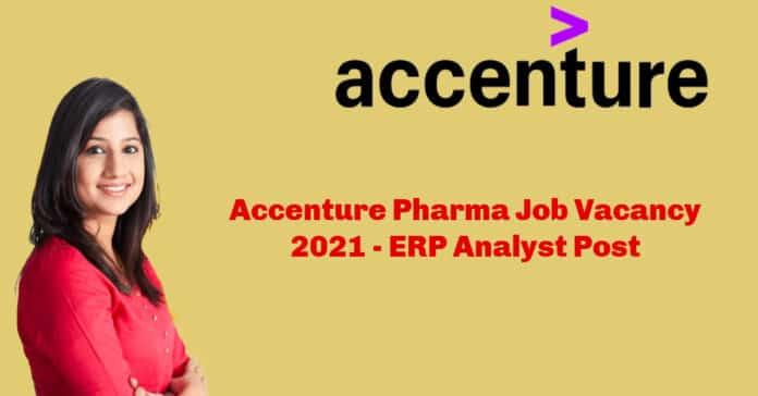 Accenture Pharma Job Vacancy 2021 - ERP Analyst Post
