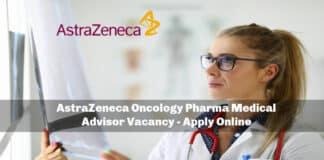 AstraZeneca Oncology Pharma Medical Advisor Vacancy - Apply Online