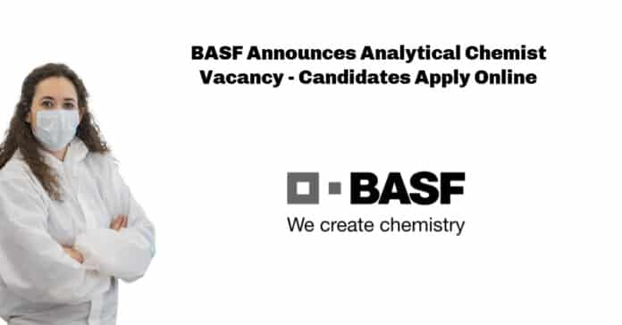BASF Announces Analytical Chemist Vacancy - Candidates Apply Online