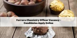Ferrero Chemistry Officer Vacancy - Candidates Apply Online