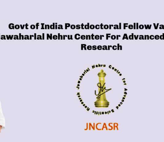 Govt of India Postdoctoral Fellow Vacancy - Jawaharlal Nehru Center For Advanced Scientific Research