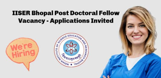 IISER Bhopal Post Doctoral Fellow Vacancy - Applications Invited