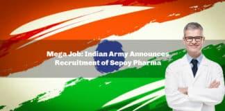 Mega Job: Indian Army Announces Recruitment of Sepoy Pharma