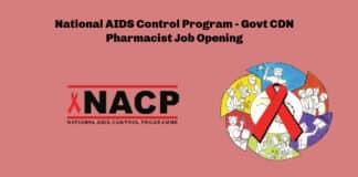 National AIDS Control Program - Govt CDN Pharmacist Job Opening