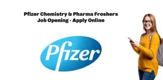Pfizer Chemistry & Pharma Freshers Job Opening - Apply Online